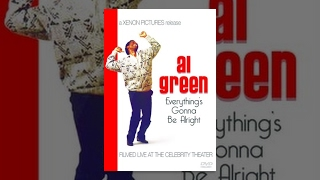 Al Green: Everythings Going To Be Allright
