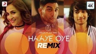 Haaye Oye - Official Remix Video   QARAN ft. Ash King   Elli