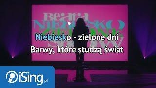 Beata   Niebiesko Zielone (karaoke ISing)