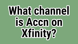 What channel is Accn on Xfinity?