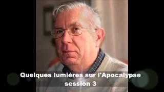 QUELQUES LUMIÈRES SUR L'APOCALYPSE - 3/5