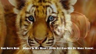 Bad Boys Blue - Jungle In My Heart (2018 Ext.Fan Mix By Marc Eliow)