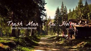 TRASH MAN - Kai Holmes (FAST R&B)
