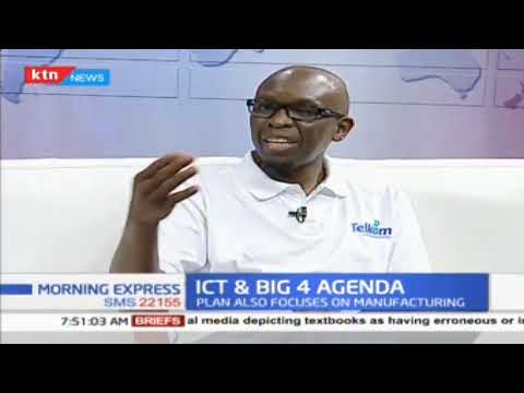 ICT among President Uhuru's Big 4 agenda - Discussion