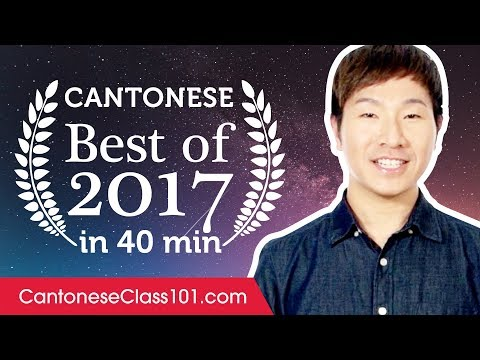 Learn Cantonese in 40 minutes - The Best of 2017 - YouTube