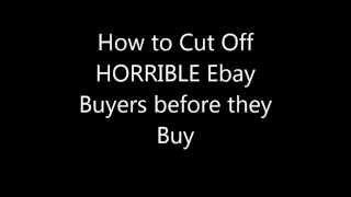 Block BAD Ebay Buyers BEFORE They Buy (Sellers Nightmare Scam Scammer 2019 ETSY Negative Feedback)