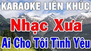 karaoke-nhac-song-nhac-vang-xua-bolero-tru-tinh-lien-khuc-ai-cho-toi-tinh-yeu-trong-hieu