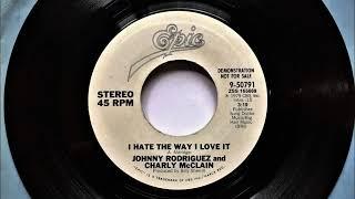 I Hate The Way I Love It , Johnny Rodriguez & Charly McClain , 1979