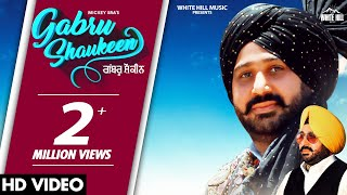 Gabru Shaukeen (Full Song) | Mickey Sra | New Punjabi Song 2020 | White Hill Music