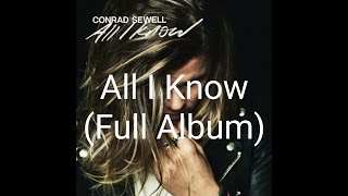 Conrad Sewell   All I Know Ep (Full Album)
