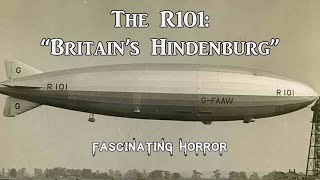 "The R101: ""Britain's Hindenburg""   A Short Documentary   Fascinating Horror"