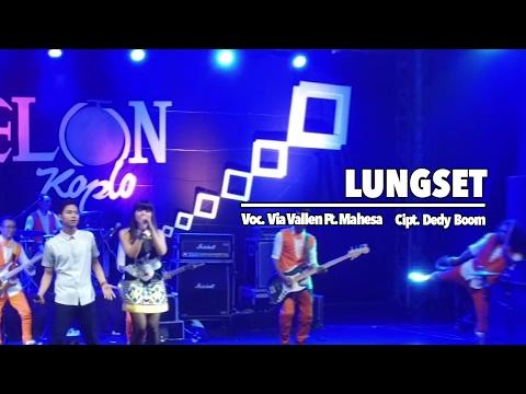 , title : 'Via Vallen Ft. Mahesa - Lungset (Official Music Video)'
