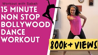 15 Minute At-home Non-stop Bollywood High Intensity Dance Workout   Burns 🔥 200 calories