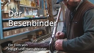 preview picture of video 'Heimat und Tradition - Der Besenbinder'