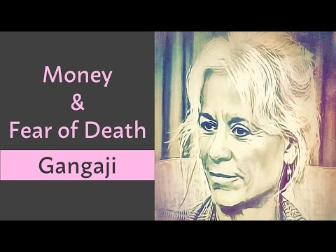 Gangaji: Looking Deeper Into Issue of Money, Abundance and Death