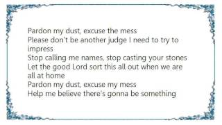 Chris Rice - Pardon My Dust Lyrics