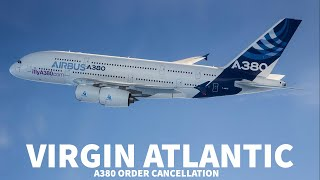Why Did Virgin Atlantic Cancel Their A380 Order?