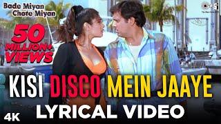 Kisi Disco Mein Jaaye Lyrical- Bade Miyan Chote Miyan | Alka Yagnik, Udit Narayan | Govinda, Raveena