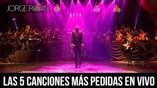 Jorge Rojas - Las 5 Canciones Más Pedidas En Vivo