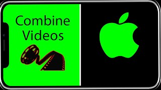 iPhone How To Combine Two Videos