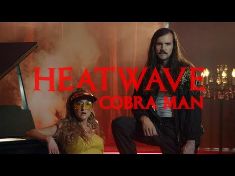 "Cobra Man – ""Heatwave"""