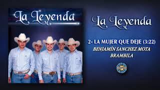 """Video thumbnail of """"La Leyenda - La Mujer Que Deje ( Audio Oficial )"""""""