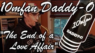"""The NEW 10mfan DADDY-O Alto Mouthpiece - """"The End of a Love Affair"""""""
