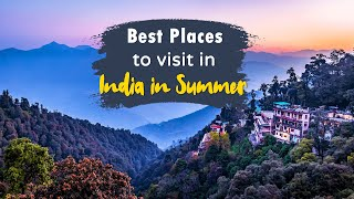 20 Best Places To Visit In Summer In India