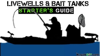 Starter's Guide to Live-wells & Bait Tanks for Kayak Fishing