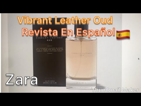 Zara Vibrant Leather Oud (en español) 😅☹️✨🇪🇸 review de perfume