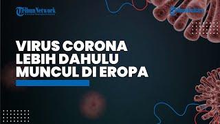 Para Ilmuwan Italia Sebut Virus Corona Lebih Dahulu Muncul di Eropa, Bukan di China