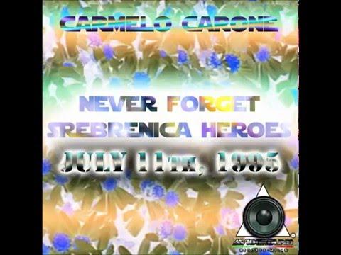 AVG162 Carmelo Carone Never Forget Srebrenica Heroes
