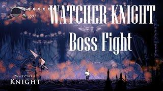 Hollow Knight [Watcher Knight - Boss Fight] - Gameplay PC
