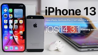 iPhone 13, M1 Mac Fix, iOS 14.3.1, new iPads and more