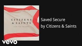 "Video thumbnail of ""Citizens & Saints - Saved Secure (AUDIO)"""
