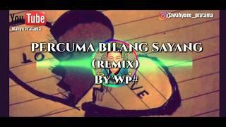 DJ PERCUMA BILANG SAYANG (Audio Spectrum)-SLOW REMIX By Wahyu Pratama