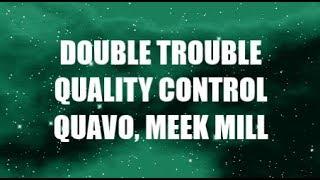 Quavo, Meek Mill - Double Trouble (LYRICS)