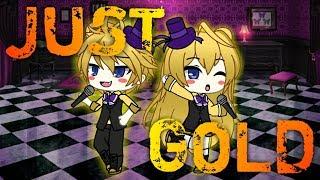 JUST GOLD | Gacha Life Music Video