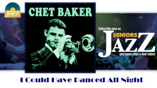Chet Baker & Bill Evans - I Could Have Danced All Night (HD) Officiel Seniors Jazz