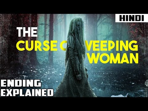 The Curse of The Weeping Woman (2019) Ending Explained   Haunting Tube in Hindi