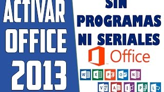 Activar Office 2013, Sin Programas Ni serial