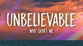 Why Don't We   Unbelievable (Lyrics)