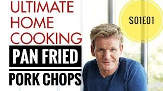 Pan Fried Pork Chops - Ultimate Cookery season 1 episode 1 | Almost Anything