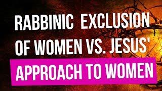 Women in Judaism vs. Jesus (Y'shua)