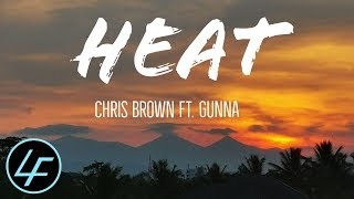 Chris Brown   Heat (Fine Lyrics) Ft. Gunna