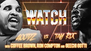 WATCH: GOODZ vs TAY ROC with COFFEE BROWN, RON COMPTON and GEECHI GOTTI