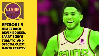 Episode 5: NBA is back, Devin Booker, Larry Bird tomato, and special guest
