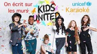 Kids United - On écrit sur les murs en karaoké (avec chœurs)