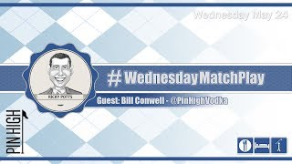 #WednesdayMatchPlay with Bill Conwell from Pin High Spirits