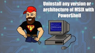 Uninstall any version or architecture of MSIX with PowerShell